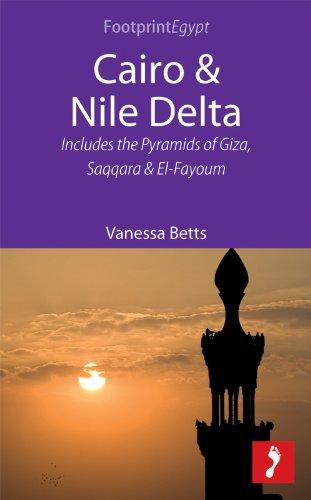 Cairo & Nile Delta: Includes the Pyramids of Giza, Saqqara and El-Fayoum (Footprint Focus) (English Edition)