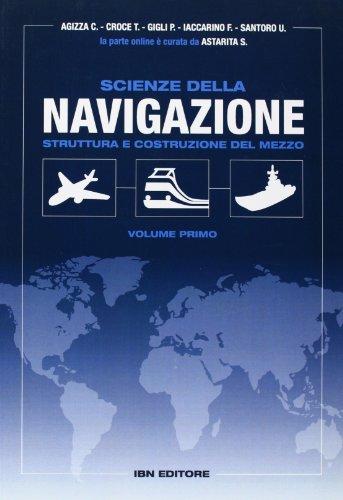 Scienze della navigazione. Struttura e costruzione del mezzo. Per gli Ist. tecnici. Con espansione online (Vol. 1)