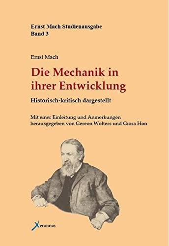 Die Mechanik in ihrer Entwicklung: Historisch-kritisch dargestellt (Ernst Mach Studienausgabe)