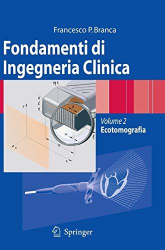 Fondamenti di ingegneria clinica: Volume 2: Ecotomografia