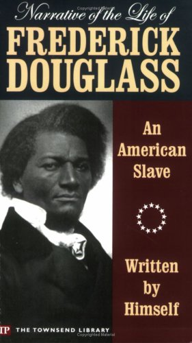 Narrative of the Life of Frederick Douglass (Townsend Library Edition)