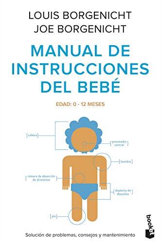 Manual de instrucciones del bebé: Solución de problemas, consejos y mantenimiento (Prácticos)