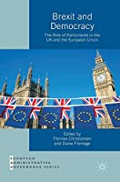 Brexit and Democracy: The Role of Parliaments in the UK and the European Union (European Administrative Governance)
