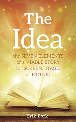The Idea: The Seven Elements of a Viable Story for Screen, Stage or Fiction. Buy it now for 11.69