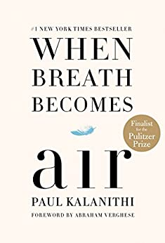 When Breath Becomes Air by [Paul Kalanithi, Abraham Verghese]