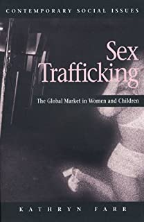 Sex Trafficking: The Global Market in Women and Children (Contemporary Social Issues)