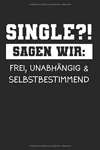 Single Alleine Sprüche: Single & Junggeselle Notizbuch 6'x9' Junggesellen Geschenk für Lustiger Spruch & Sprüche