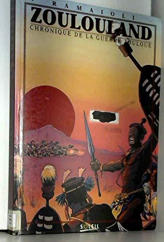 Zoulouland Chroniques de la guerre zouloue