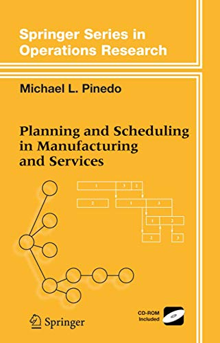 Planning and Scheduling in Manufacturing and Services (Springer Series in...