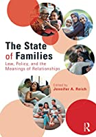 The State of Families: Law, Policy, and the Meanings of Relationships