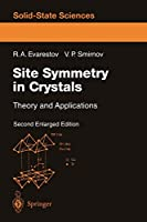 Site Symmetry in Crystals: Theory and Applications (Springer Series in Solid-State Sciences (108))