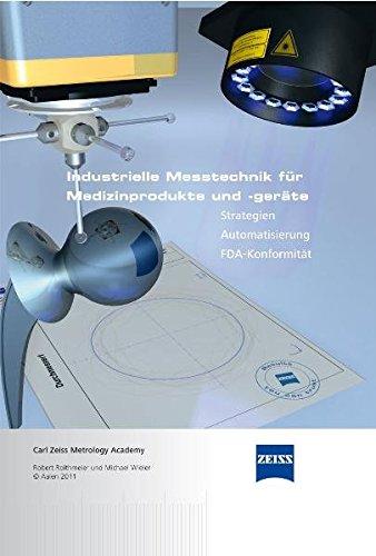 Industrielle Messtechnik für Medizinprodukte und -geräte: Strategien Automatisierung FDA-Konformität