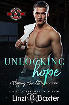 Unlocking Hope (Special Forces: Operation Alpha) (A Flipping Love Story Book 2) (English Edition) van [Linzi Baxter, Operation Alpha]