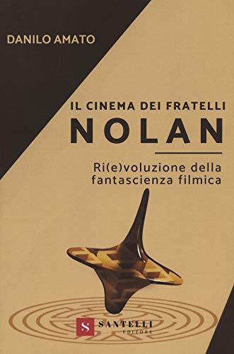 Il cinema dei fratelli Nolan. Ri(e)voluzione della fantascienza filmica