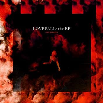Lovefall: The EP (Remixes)