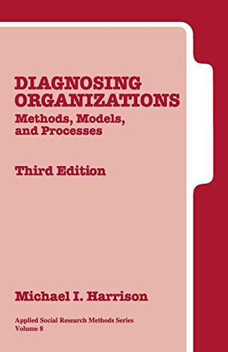 Diagnosing Organizations: Methods, Models, and Processes...