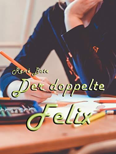 Buchseite und Rezensionen zu 'Der doppelte Felix' von René Bote