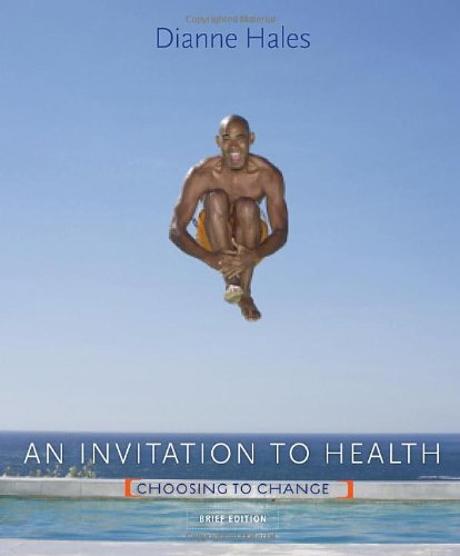An Invitation to Health: Choosing to Change, Brief Edition (with Personal Wellness Guide) (Available Titles Diet Analysi