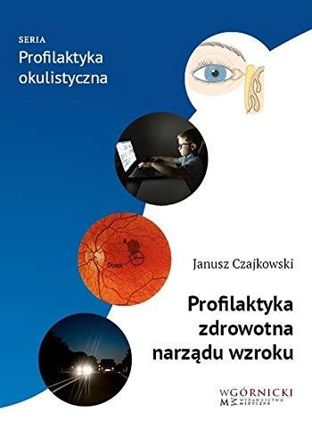 Profilaktyka zdrowotna narządu wzroku