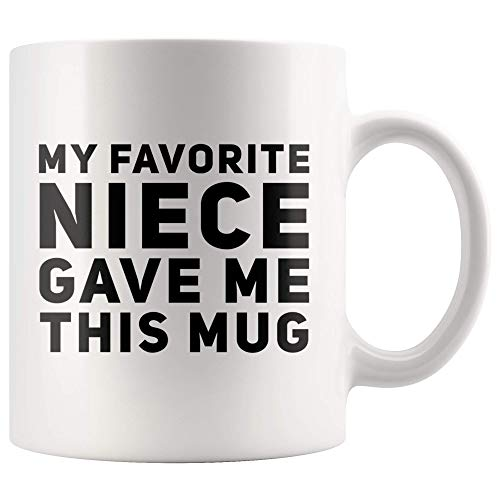 My Favorite Niece Gave Me This Mug Funny Gifts For Aunts And Uncle Birthday Celebration Worlds Best Aunt Appreciation Coffee Mug 11 oz
