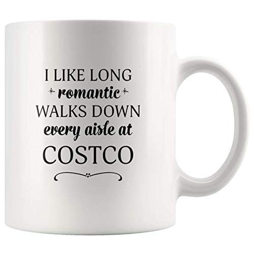 I Like Long Romantic Walks Down Every Aisle At Costco Funny Coffee Mugs for Women & Men -11 oz Double Side Cup
