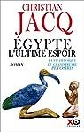 Egypte, l'ultime espoir - La vie héroïque du grand prêtre Pétosiris par Jacq