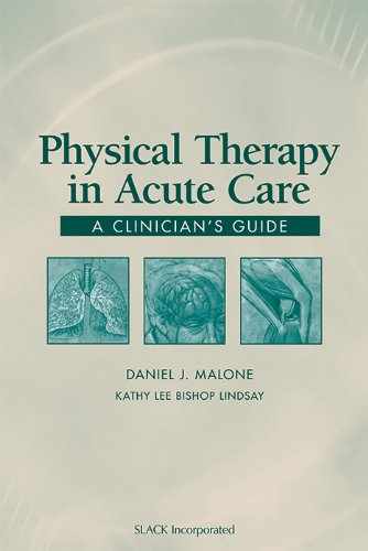 Physical Therapy in Acute Care A Clinician's Guide