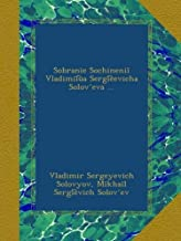 Sobranie Sochineniĭ Vladimii͡ua Sergi͡eevicha Solovʹeva ... (Russian Edition)
