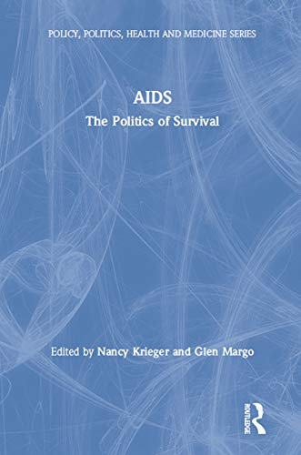 AIDS: The Politics of Survival (Policy, Politics, Health and Medicine Series) (English Edition)