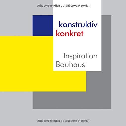 konstruktiv konkret Inspiration Bauhaus