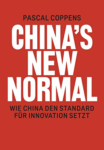 China's New Normal: Wie China den Standard für Innovation setzt