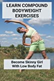 Learn Compound Bodyweight Exercises: Become Skinny Girl, With Low Body Fat: Tricep Bodyweight...