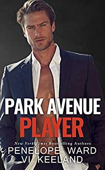 Park Avenue Player (A Series of Standalone Novels) by [Penelope Ward, Vi Keeland]