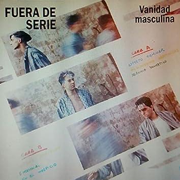 Vanidad Masculina (Versión Especial 1984)