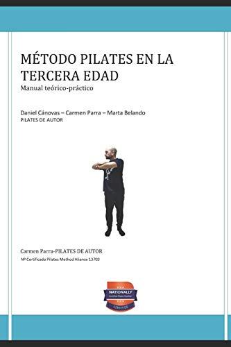 Método Pilates en la Tercera Edad: Manual teórico práctico