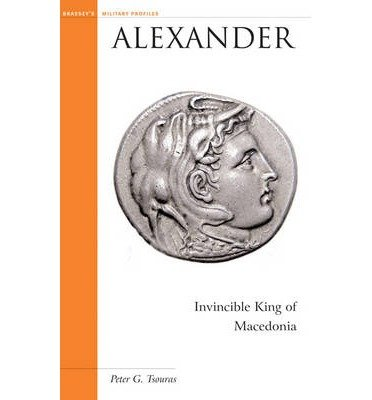 [(Alexander: Invincible King of Macedonia )] [Author: Peter Tsouras] [May-2004]