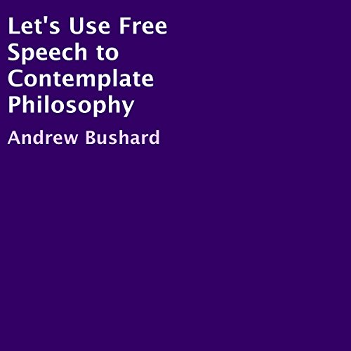 Let's Use Free Speech to Contemplate Philosophy audiobook cover art