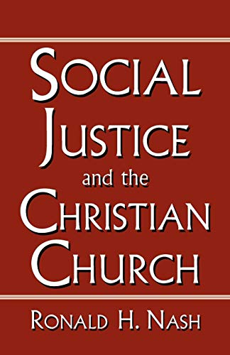 Compare Textbook Prices for SOCIAL JUSTICE AND THE CHRISTIAN CHURCH  ISBN 9780788099168 by NASH, RONALD