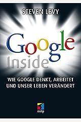 Google Inside: Wie Google denkt, arbeitet und unser Leben verändert (German Edition) Kindle Edition