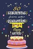 Mein 50. Geburtstag Feiern Unter Quarantäne 2021: 50 Jahre geburtstag,Geschenk für Männer und Frauen, Sie ein einzigartiges Geburtstagsgeschenk ? ... geburtstag 50 jahre, Notizbuch A5.