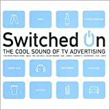 Switched On - Cool Sound Of Tv Advertising