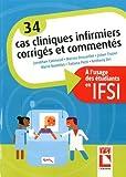 Cas cliniques en soins infirmiers - Corrigés et commentés à l'usage des étudiants en IFSI