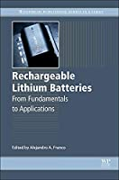 Rechargeable Lithium Batteries: From Fundamentals to Applications (Woodhead Publishing Series in Energy)