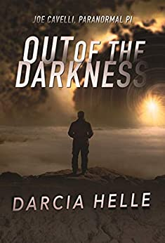 Out of the Darkness (Joe Cavelli, Paranormal PI Book 2) by [Darcia Helle]
