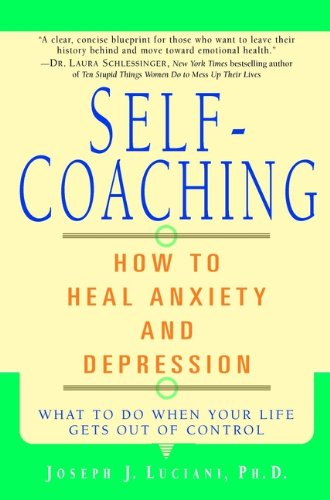 Self-Coaching: How to Heal Anxiety and Depression (English Edition)