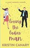 Loving the Ladies' Man: A Sweet Romantic Comedy (California Dreamin')