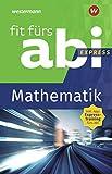 Fit fürs Abi Express: Mathematik