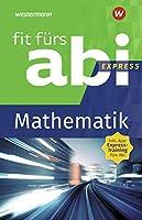 Fit fuers Abi Express. Mathematik