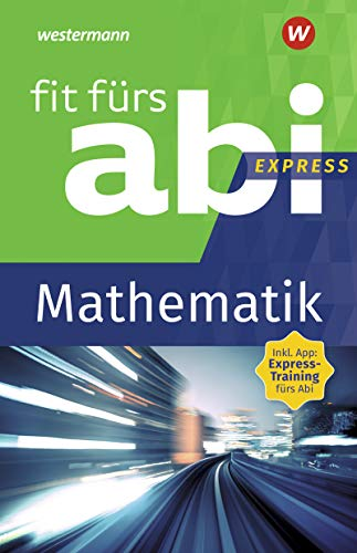 Fit fürs Abi Express: Mathematik