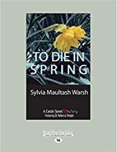 To Die in Spring: A Castle Street Mystery